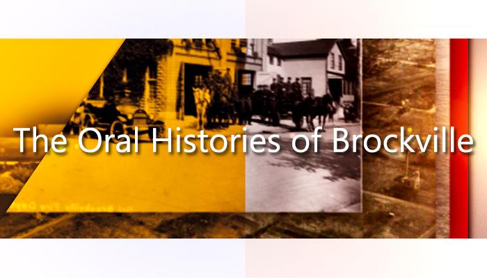 The Oral Histories of Brockville